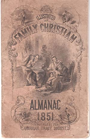 The Illustrated Family Christian Almanac for the United States for the Year of Our Lord and Savio...