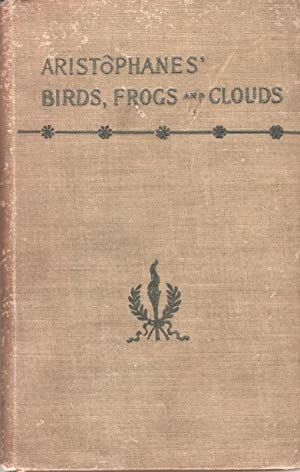 Aristophanes' Birds, Frogs and Clouds
