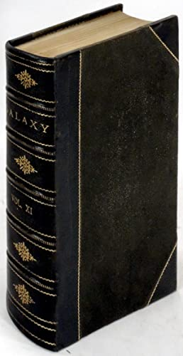 The Galaxy: An Illustrated Magazine of Entertaining Reading. Volume XI (11). January to July 1871