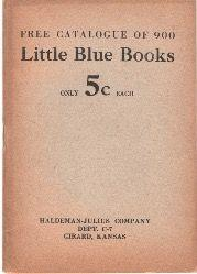 Free Catalogue of 900. Little Blue Books. Only 5c each