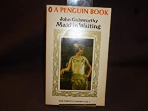 Maid in Waiting: John Galsworthy