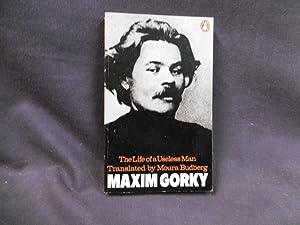 Life of a Useless Man, The: Gor'kii, Maksim