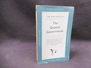 The Queen's Government: Sir Ivor Jennings