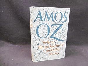 Where the Jackals Howl: Amos Oz