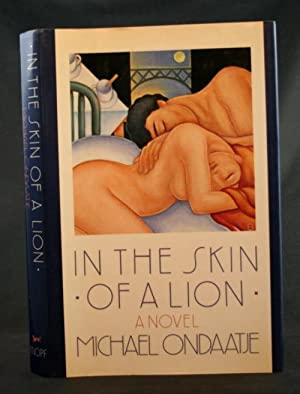 In the Skin of a Lion: A: Ondaatje, Michael