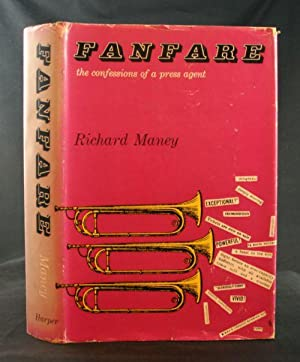 Fanfare: The Confessions of a Press Agent: Maney, Richard