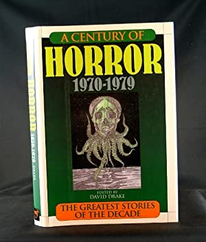 A Century of Horror 1970-1979: The Greatest Stories of the Decade: Drake, David, editor