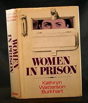 Women in Prison: Burkhart, Kathryn Watterson
