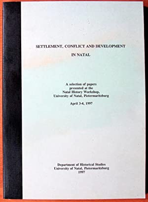 Settlment, Conflict and Development in Natal. a