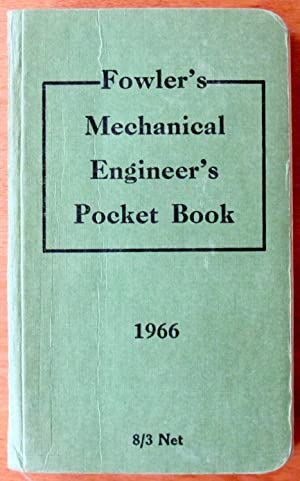 Fowler's Mechanical Engineer's Pocket Book: Fowler, William H.