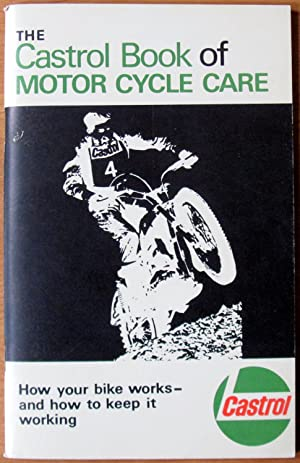 The Castrol Book of Motor Cycle Care: Main-Smith, Bruce And