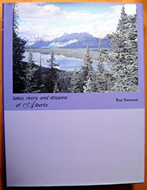 Lakes, Rivers, and Streams of Alberta. Volume: Swenson, Roy