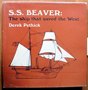 S.S. Beaver: The Ship That Saved the: Pethick, Derek