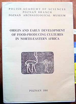 Origin and Early Development of Food-Producing Cultures: Krzyzaniak, Lech And