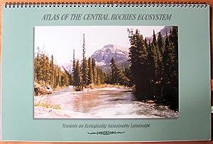 Atlas of the Central Rockies Ecosystem. Towards: Komex International Ltd.