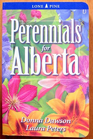 Perennials for Alberta.: Donna Dawson and