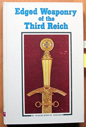 Edged Weaponry of the Third Reich.: Major John R.
