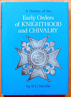 A History of the Early Orders of Knighthood and Chivalry. Inscribed Copy.