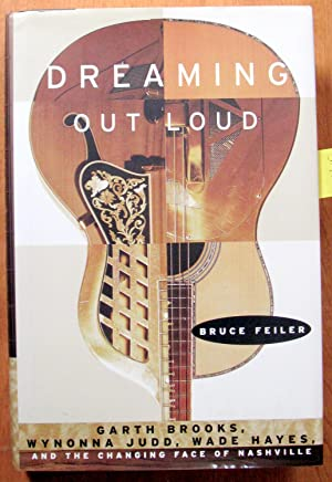 Dreaming Out Loud. Garth Brooks, Wynonn Judd,: Bruce Feiler. Signed