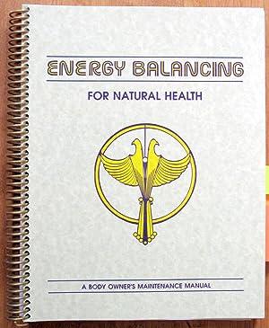 Energy Balancing for Natural Health. A Body: James Minckler.