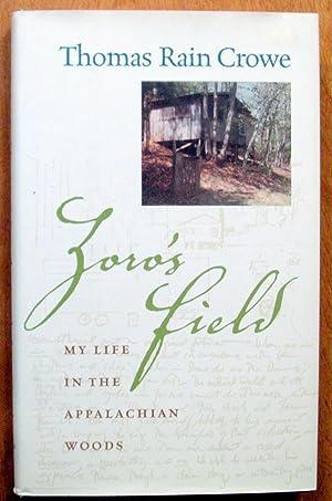 Zoro's Field. My Life in the Appalachian Woods.: Thomas Rain Crowe.