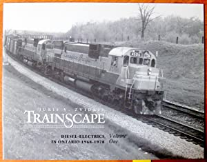 Trainscape. Diesel-Electrics in Ontario (Volume One).: Juris V. Zvidris.