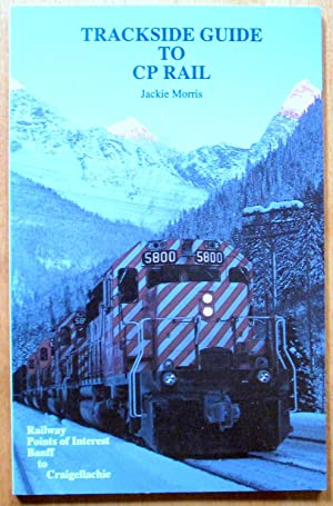 Trackside Guide to CP Rail.: Morris, Jack.