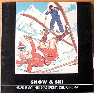 Snow & Ski. Neve e sci nei: Audisio, Aldo -