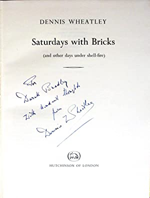 Saturday with Bricks (and Other Days Under: Wheatley, Dennis. Inscribed