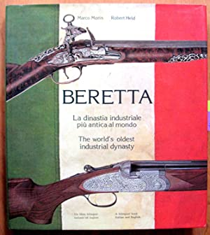 Beretta. The World's Oldest Industrial Dynasty. La: Morin, Marco and