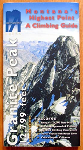 Granite Peak. Montana's Highest Point. A Climbing Guide (High Point Maps)
