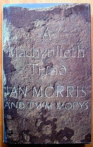 A MacHynlleth Triad. Triawd MacHynlleth: Morris, Jan and
