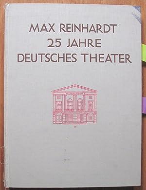 Max Reinhardt 25 Jahre Deutsches Theater: Reinhardt, Max