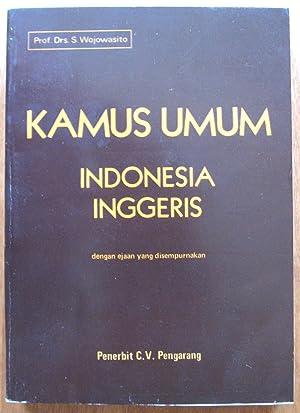 Kamus Umum. Indonisia Inggeris: Wojowasito, S.