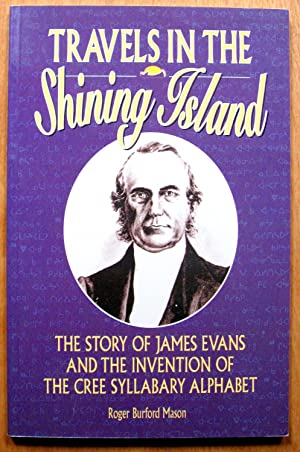 Travels in the Shining Island. the Story: Mason, Roger Burford