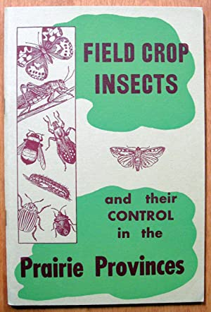 Field Crop Insects and Their Control in the Prairie Provinces