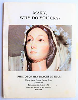 Mary, Why Do You Cry? Photos of: Hebert, Father Albert