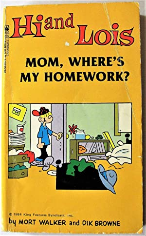 Hi and Lois. Mom, Where's My Homework?