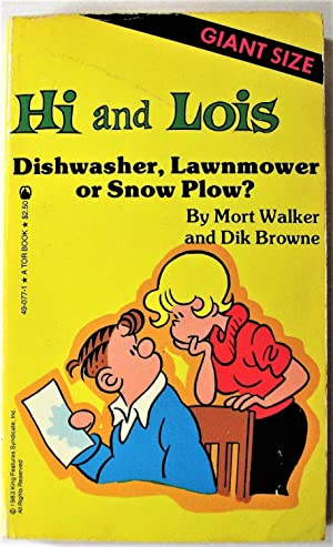 Hi and Lois. Dishwasher, Lawnmower Or Snow Plow?