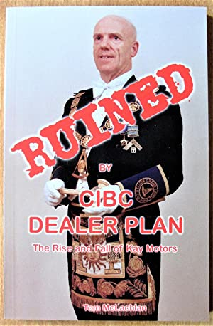 Ruined By Cibc Dealer Plan. the Rise: McLachlan, Tom