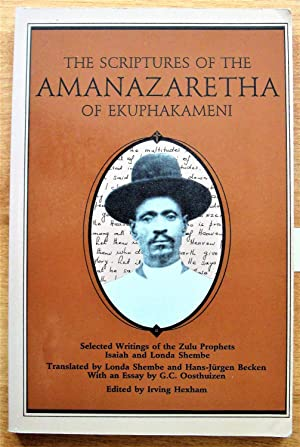 The Scriptures of the Amanazaretha of Ekuphakameni.: Hexham, Irving, Editor.