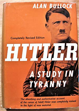 Hitler a Study in Tyranny. Completely Revised: Bullock, Alan
