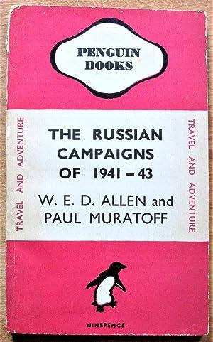 The Russian Compaigns of 1941-1943: Allen, W.E.D. And