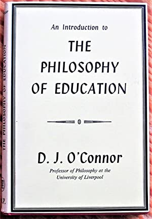 An Introduction to the Philosophy of Education: O'Connor, D.J.
