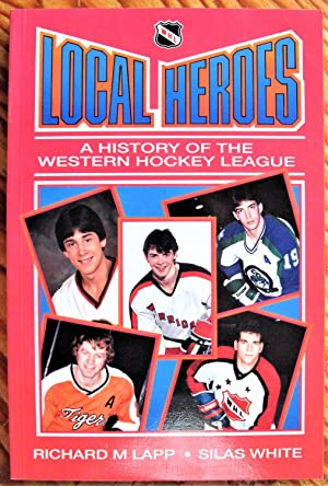 Local Heroes: A History of the Western: Lapp, Richard M.