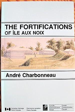 The Fortifications of Ile aux Noix: Charbonneau, Andre