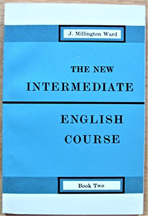 The New Intermediate English Course: Book Two