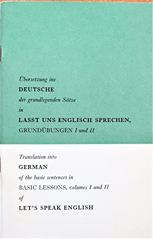 Translation Into German of the Basic Sentences in Basic Lessons, Volume I and II of Let's Speak E...