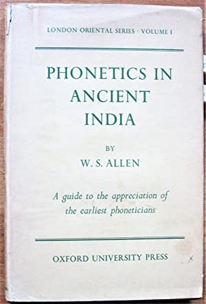 Phonetics in Ancient India. A Guide to the Appreciation of the Earliest Phoneticians