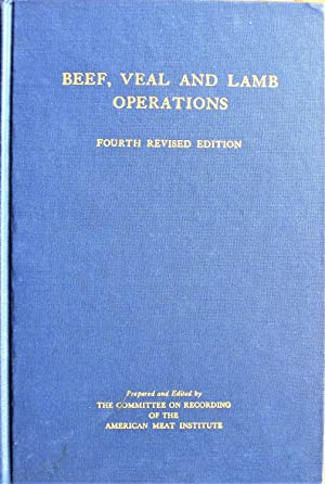 Beef, Veal and Lamb Operations. Fourth Revised Edition